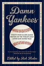 Load image into Gallery viewer, Damn Yankees: Twenty-Four Major League Writers On The World'S Most Loved (And Hated) Team