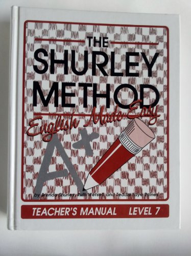 The Shurley Method: English Made Easy, Teacher'S Manual, Level 7