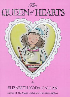 The Queen Of Hearts (Elizabeth Koda-Callan'S Magic Charm Books)