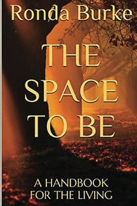 The Space To Be: A Handbook For The Living