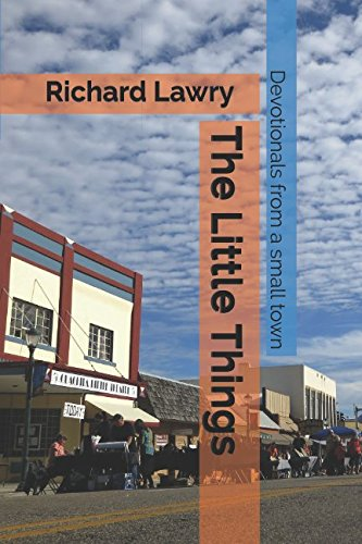 The Little Things: Devotionals From A Small Town