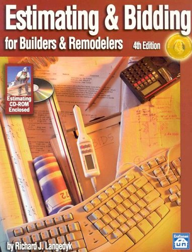 Estimating & Bidding For Buildiers & Remodelers: Estimating And Bidding For Builders And Remodelers