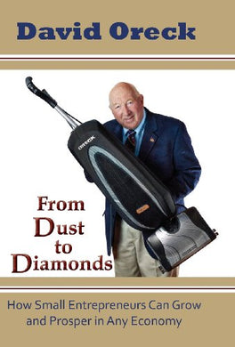 From Dust To Diamonds: How Small Entrepreneurs Can Grow And Prosper In Any Economy