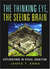 Load image into Gallery viewer, The Thinking Eye, The Seeing Brain: Explorations In Visual Cognition