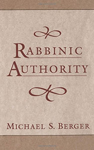 Rabbinic Authority : The Authority Of The Talmudic Sages