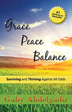 Load image into Gallery viewer, Grace Peace Balance: Surviving And Thriving Against All Odds