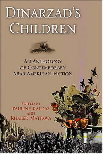 Dinarzad'S Children: An Anthology Of Contemporary Arab American Fictionan Anthology Of Contemporary Arab American Fiction