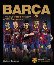 Load image into Gallery viewer, Bara: The Illustrated History Of Fc Barcelona
