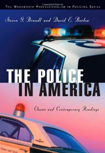 Load image into Gallery viewer, The Police In America: Classic And Contemporary Readings (The Wadsworth Professionalism In Policing Series)