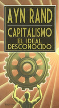 Load image into Gallery viewer, Capitalismo, El Ideal Desconocido (Spanish Edition)