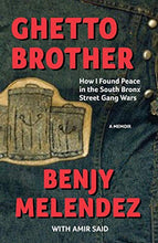 Load image into Gallery viewer, Ghetto Brother: How I Found Peace In The South Bronx Street Gang Wars