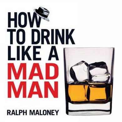 How To Drink Like A Mad Man (Dover Humor)