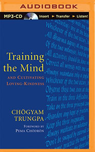 Training The Mind: And Cultivating Loving-Kindness
