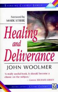 Thinking Clearly About Healing And Deliverance