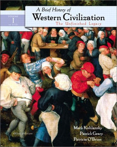 A Brief History Of Western Civilization, Vol. 1: The Unfinished Legacy (Chapters 1-16), Third Edition