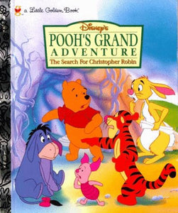 Disney'S Pooh'S Grand Adventure: The Search For Christopher Robin (A Little Golden Book)