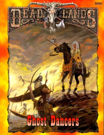 Ghost Dancers (Deadlands, Peg1010)