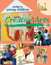 Load image into Gallery viewer, Spotlight On Young Children And The Creative Arts