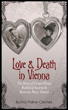 Load image into Gallery viewer, Love & Death In Vienna: The Story Of Crown Prince Rudolf Of Austria & Baroness Mary Vetsera