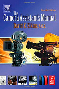 The Camera Assistant'S Manual, Fourth Edition