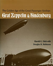 Load image into Gallery viewer, The Golden Age Of The Great Passenger Airships: Graf Zeppelin And Hindenburg