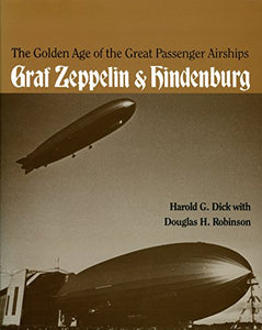 The Golden Age Of The Great Passenger Airships: Graf Zeppelin And Hindenburg