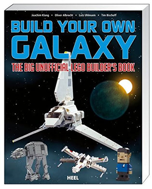 Build Your Own Galaxy: The Big Unofficial Builders Book