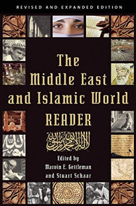 The Middle East And Islamic World Reader: An Historical Reader For The 21St Century