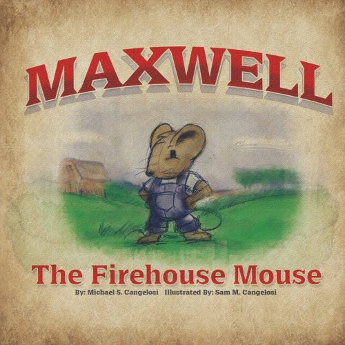 Maxwell The Firehouse Mouse