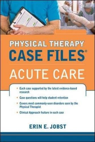 Physical Therapy Case Files: Acute Care