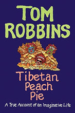Load image into Gallery viewer, Tibetan Peach Pie: A True Account Of An Imaginative Life