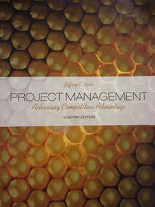 Project Management - Achieving Competitive Advantage (Custom Edition)
