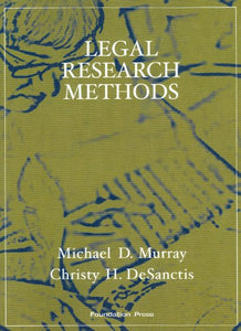Legal Research Methods (Interactive Casebook Series)