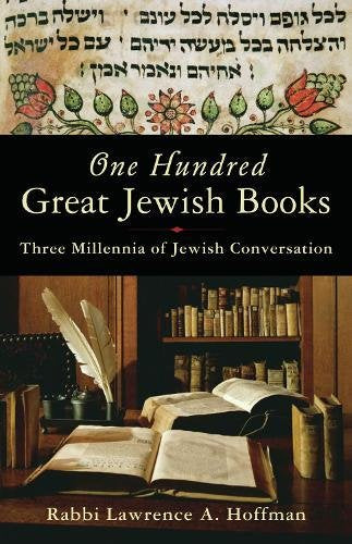 One Hundred Great Jewish Books: Three Millennia Of Jewish Conversation