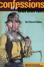 Load image into Gallery viewer, Confessions Of A Barbarian: Selections From The Journals Of Edward Abbey