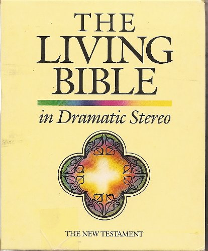 Living Bible New Testament (In Dramatic Stereo)