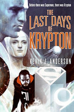 Load image into Gallery viewer, The Last Days Of Krypton