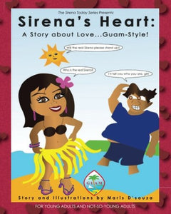 Sirena'S Heart: A Story About Love...Guam-Style!