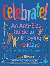 Load image into Gallery viewer, Celebrate!: An Anti-Bias Guide To Enjoying Holidays In Early Childhood Programs