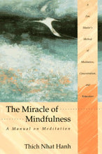 Load image into Gallery viewer, The Miracle Of Mindfulness: A Manual On Meditation