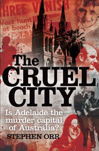 The Cruel City: Is Adelaide The Murder Capital Of Australia?