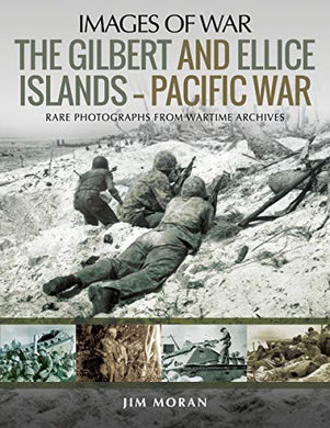 The Gilbert And Ellice Islands  Pacific War (Images Of War)