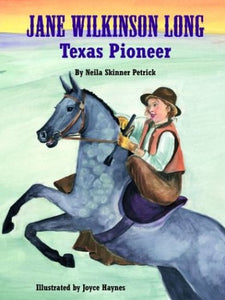 Jane Wilkinson Long: Texas Pioneer