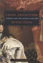 Load image into Gallery viewer, Crisis, Absolutism, Revolution: Europe And The World, 1648-1789, 3Rd Edition