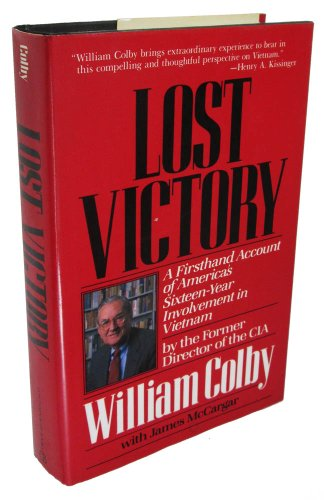 Lost Victory: A Firsthand Account Of America'S Sixteen-Year Involvement In Vietnam