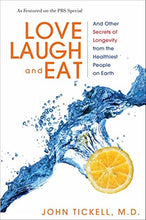 Load image into Gallery viewer, Love, Laugh, And Eat: And Other Secrets Of Longevity From The Healthiest People On Earth