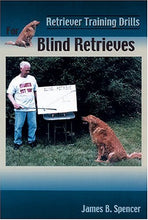 Load image into Gallery viewer, Retriever Training Drills For Blind Retrieves