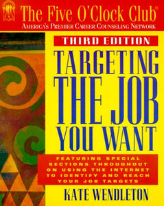 Targeting The Job You Want (Five O'Clock Club Series)