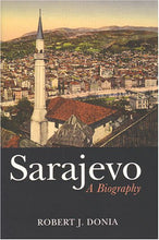 Load image into Gallery viewer, Sarajevo: A Biography