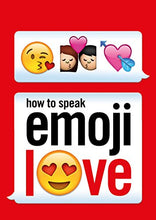 Load image into Gallery viewer, How To Speak Emoji Love